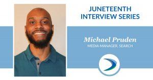 Juneteenth Interview Series: Michael Pruden