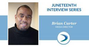 Juneteenth Interview Series: Brian Carter